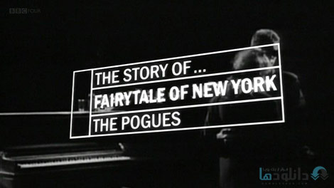 دانلود-مستند-BBC-The-Story-of-Fairytale-of-New-York