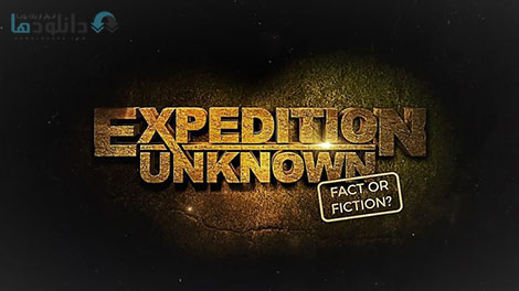 دانلود-مستند-Expedition-Unknown-Fact-or-Fiction