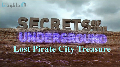 دانلود-مستند-Secrets-of-the-Underground-Lost-Pirate-City-Treasure