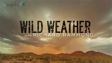دانلود-مستند-Terra-Mater-Wild-Weather-Special-with-Richard-Hammond