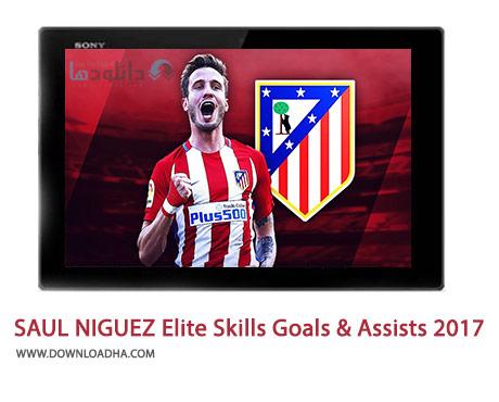 SAUL-NIGUEZ-Elite-Skills-Goals-&-Assists-2017-Cover