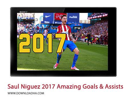 Saul-Niguez-2017-Amazing-Goals-&-Assists-Cover
