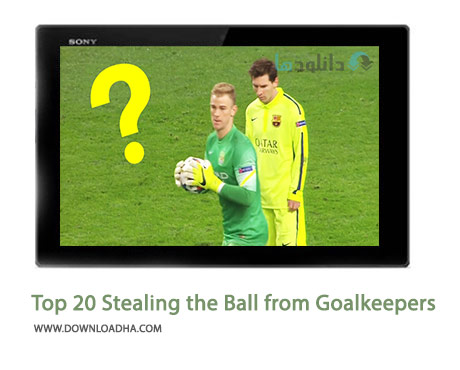 Top-20-Stealing-the-Ball-from-Goalkeepers-Cover