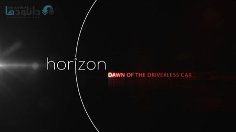 دانلود-مستند-BBC-Horizon-Dawn-of-the-Driverless-Car
