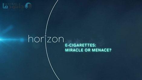 دانلود-مستند-BBC-Horizon-E-Cigarettes-Miracle-or-Menace