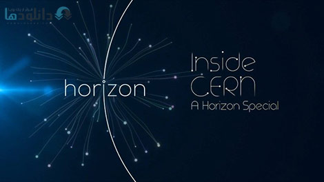 دانلود مستند BBC Horizon Inside Cern 2016