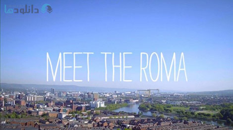 دانلود-مستند-BBC-True-North-Meet-the-Roma