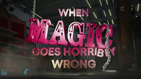 دانلود-مستند-Channel-5-When-Magic-Goes-Horribly-Wrong