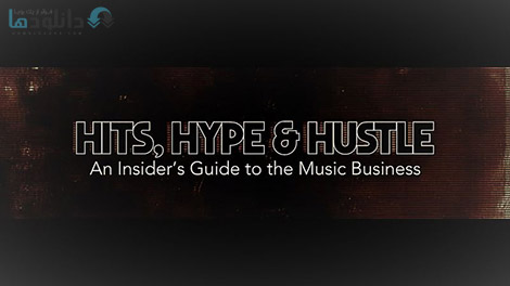 دانلود-مستند-BBC-Hits-Hype-and-Hustle-An-Insiders-Guide-to-the-Music-Business