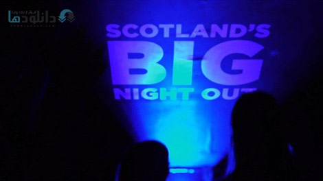 دانلود-مستند-BBC-Scotlands-Big-Night-Out