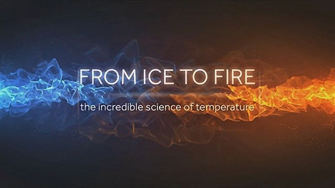 دانلود-مستند-From-Ice-to-Fire-The-Incredible-Science-of-Temperature