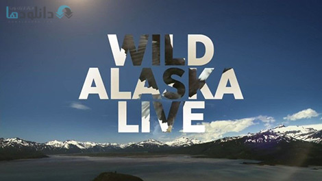 دانلود-مستند-Wild-Alaska-Live