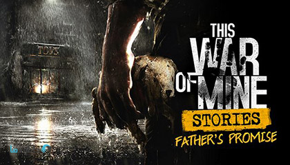 دانلود-بازی-This-War-of-Mine-Stories-Fathers-Promise