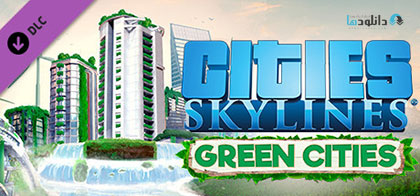 دانلود-بازی-Cities-Skylines-Green-Cities