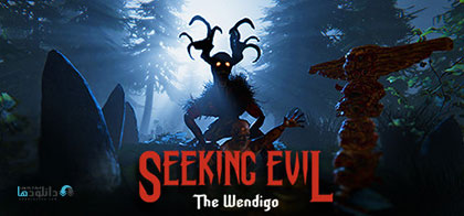 دانلود-بازی-Seeking-Evil-The-Wendigo