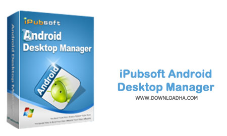 دانلود-iPubsoft-Android-Desktop-Manager