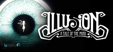 دانلود-بازی-Illusion-A-Tale-of-the-Mind