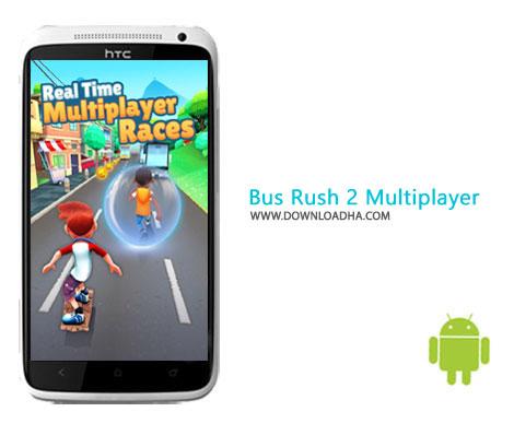 دانلود بازی اکشن Bus Rush 2 Multiplayer v1.22.14 برای اندروید