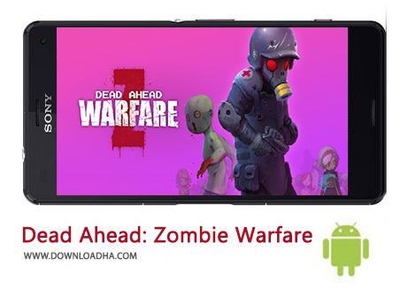 دانلود Dead Ahead: Zombie Warfare 2.7.5 – بازی استراتژیک نبرد زامبی ها برای اندروید