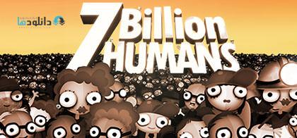 دانلود-بازی-7-Billion-Humans