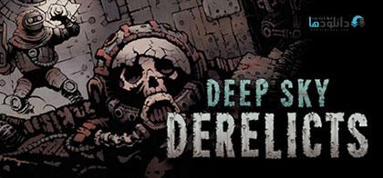دانلود بازی Deep Sky Derelicts + Update v1.0.3-CODEX برای کامپیوتر