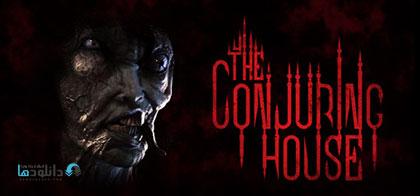 دانلود بازی The Conjuring House + Update v1.0.4 برای کامپیوتر
