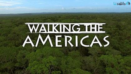 دانلود-مستند-Walking-the-Americas-2017
