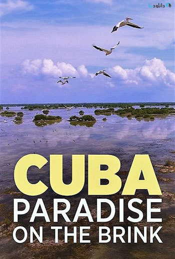 دانلود-مستند-Cuba-A-Paradise-on-the-Brink