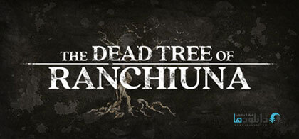 دانلود-بازی-The-Dead-Tree-of-Ranchiuna