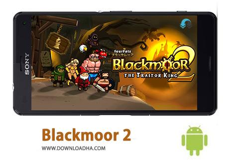 دانلود Blackmoor 2 9.0 – بازی اکشن بلکمور ۲ برای اندروید