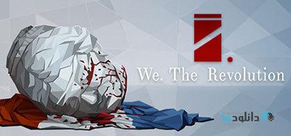 دانلود-بازی-We-The-Revolution