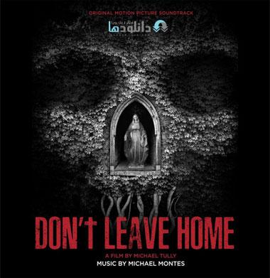 موسیقی-متن-فیلم-dont-leave-home-ost