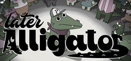 دانلود-بازی-Later-Alligator