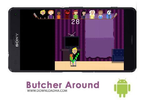 دانلود Butcher Around v5.0 – بازی فرار از دست قصاب برای اندروید