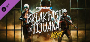 تصاویر-بازی-PAYDAY-2-Breakfast-in-Tijuana-Heist