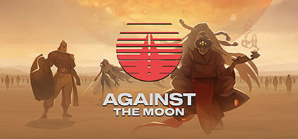 against the moon,against the moon gameplay,against the moon game,against the moon review,against the moon steam,against the moon walkthrough,against the moon playthrough,against the moon guide,against the moon trailer,lets play against the moon,against the moon prologue,against the moon demo,against the moon preview,against the moon tutorial,let's play against the moon,against the moon impressions,against the moon 2020,against the moon part 1