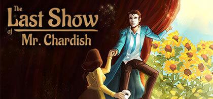 Trailer of The Last Show of Mr Chardish, Download The Last Show of Mr Chardish, Download The Last Show of Mr Chardish, Download Indy 2020 for PC, Download Casual Game for PC, Review of The Last Show of Mr Chardish